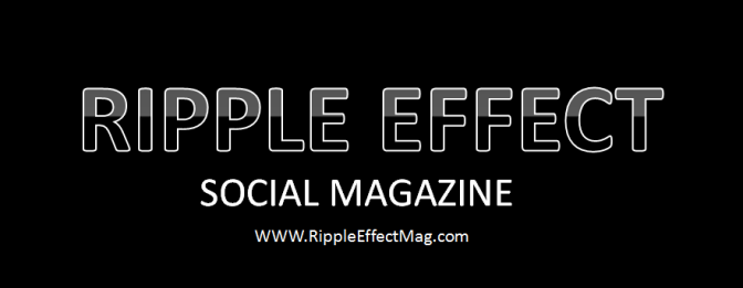 What Is Ripple Effect Social Magazine?