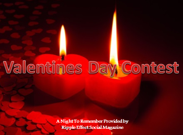 Valentines Day Contest ~ In Home Romantic 6 Course Gourmet Dinner ~Ripple Effect Social Magazine